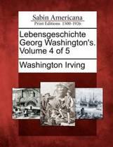 Lebensgeschichte Georg Washington's. Volume 4 of 5