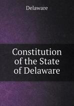 Constitution of the State of Delaware