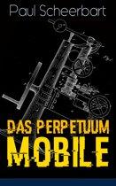 Das Perpetuum Mobile (Vollständige Ausgabe)