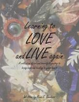 Learning to Love and Live Again