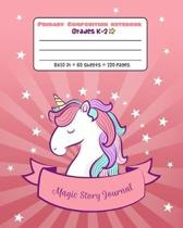 Primary Composition Notebook Grades K-2 Magic Story Journal: Picture drawing and Dash Mid Line hand writing paper - Pink Stars Unicorn Design