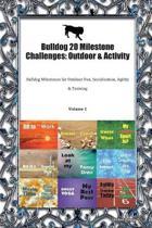 Bulldog 20 Milestone Challenges: Outdoor & Activity: Bulldog Milestones for Outdoor Fun, Socialization, Agility & Training Volume 1