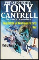 Tony Cantrell #8: Kein Pardon für zarte Haut