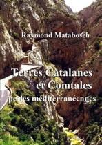 Terres Catalanes & Comtales, Perles Mediterraneennes.