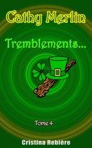 Cathy Merlin - 4. Tremblements…