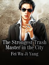 The Strongest Trash Master in the City