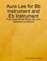 Aura Lee for Bb Instrument and Eb Instrument - Pure Duet Sheet Music By Lars Christian Lundholm