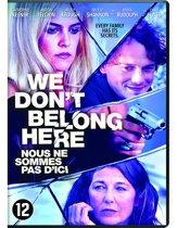 We Don't Belong Here (dvd)
