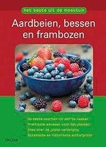 Het beste uit de moestuin Aardbeien, bessen en frambozen