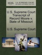 U.S. Supreme Court Transcript of Record Moore V. State of Missouri