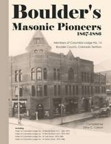 Boulder's Masonic Pioneers, 1867-1886