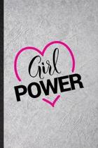 Girl Power: Funny Women Feminist Lined Notebook/ Blank Journal For Girl Power Equality, Inspirational Saying Unique Special Birthd