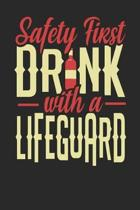 Safety First Drink With A Lifeguard