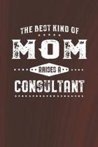 The Best Kind Of Mom Raises A Consultant: Family life Grandma Mom love marriage friendship parenting wedding divorce Memory dating Journal Blank Lined