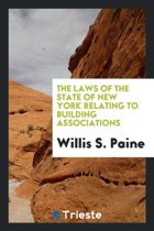 The Laws of the State of New York Relating to Building Associations