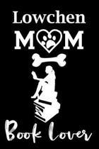 Lowchen Mom Book Lover