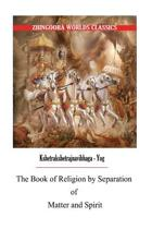 The Book of Religion by Separation of Matter and Spirit