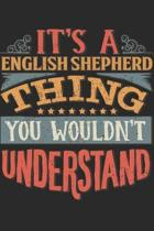 It's A English Shepherd Thing You Wouldn't Understand: Gift For English Shepherd Lover 6x9 Planner Journal