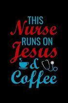 This Nurse runs on jesus & Coffee: Best Nurse inspirationl gift for nurseeing student Blank line journal school size notebook for nursing student Nurs