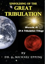 The Unfolding Of The Great Tribulation