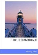 A Man of Mark [A Novel]
