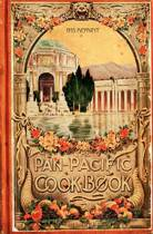 The Pan-Pacific Cookbook 1915 Reprint
