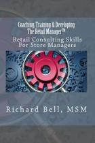 Coaching, Training & Developing the Retail Manager