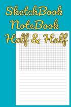 SketchBook NoteBook Half & Half: HandBook - WorkBook Half Lined - Half Graph Convenient Size