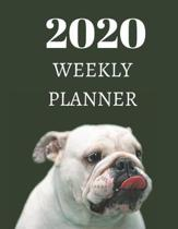 2020 Weekly Planner - English Bulldog Cover: Daily Agenda For Week, Day, Month & Year Plans - Organizer for Dog or Pet Owner: Gift Appointment Book -