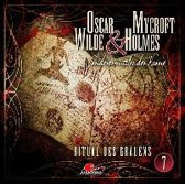 Oscar Wilde & Mycroft Holmes - Folge 07 - Ritual des Grauens
