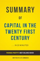 Summary of Capital in the Twenty-First Century: by Thomas Piketty   Includes Analysis
