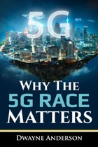 Why The 5 G RACE Matters