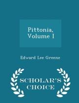 Pittonia, Volume I - Scholar's Choice Edition
