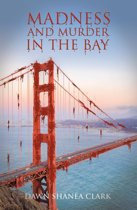 Madness and Murder in the Bay