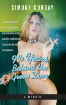 9 1/2 Years Behind the Green Door, A Memoir