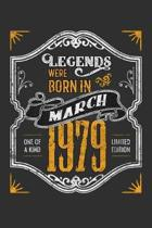 Legends Were Born in March 1979 One Of A Kind Limited Edition: Weekly 100 page 6 x9 Dated Calendar Planner and Notebook For 2019-2020 Academic Year
