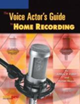 The Voice Actor's Guide to Home Recording