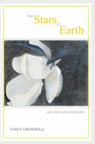 The Stars of Earth - new and selected poems