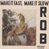 Make It Fast, Make It..