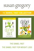 The Daniel Fast Collection: The Daniel Fast / The Daniel Fast for Weight Loss