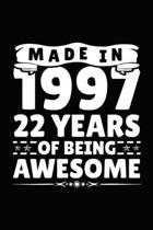 Made in 1997 22 Years of Being Awesome