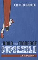 De dood van de moderne superheld