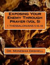 Exposing Your Enemy Through Prayer (Vol 5)