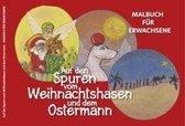 Auf den Spuren vom Weihnachtshasen und dem Ostermann