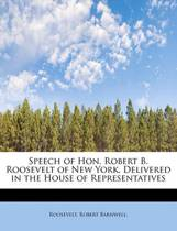 Speech of Hon. Robert B. Roosevelt of New York. Delivered in the House of Representatives