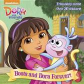 Boots and Dora Forever! (Dora and Friends)