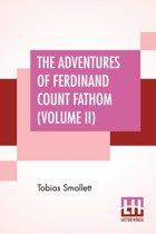 The Adventures Of Ferdinand Count Fathom (Volume II)
