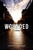 Wounded on Purpose!
