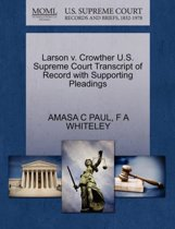Larson V. Crowther U.S. Supreme Court Transcript of Record with Supporting Pleadings