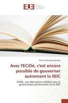Avec Lecid , Cest Encore Possible de Gouverner Autrement La Rdc